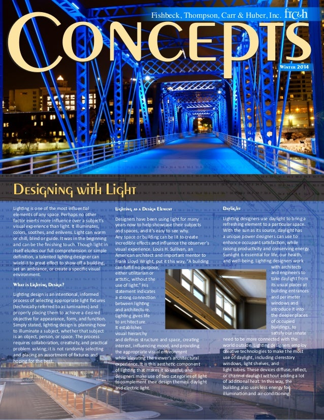 oncepts C Fishbeck, Thompson, Carr & Huber, Inc.  Winter 2014  Designing with Light Lighting is one of the most influentia...