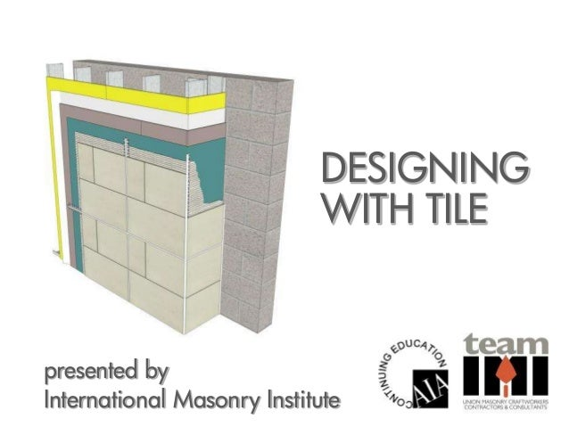 DESIGNING WITH TILE presented by International Masonry Institute