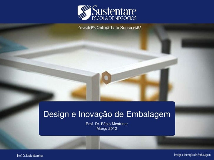 Cursos de Pós-Graduação Lato Sensu e MBA                        Design e Inovação de Embalagem                            ...