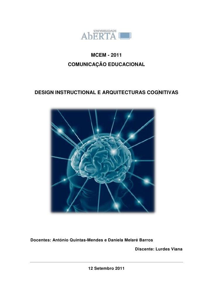 MCEM - 2011 <br />COMUNICAÇÃO EDUCACIONAL<br />DESIGN INSTRUCTIONAL E ARQUITECTURAS COG NITIVAS<br />615315254635<br />Doc...