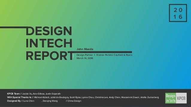 Design Partner | Kleiner Perkins Caufield & Byers March 14, 2016 DESIGN INTECH REPORT KPCB Team // Jackie Xu, Aviv Gilboa, ...