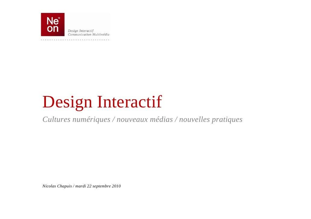 Design Interactif Cultures numériques / nouveaux médias / nouvelles pratiques     Nicolas Chapuis / mardi 22 septembre 2010