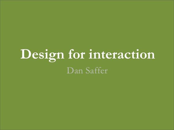 Design for interaction       Dan Saffer