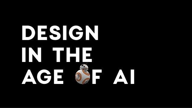 DESIGN  IN THE  AGE OF AI