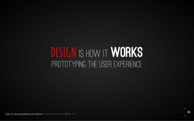 Design Is How It Works: Prototyping the User Experience