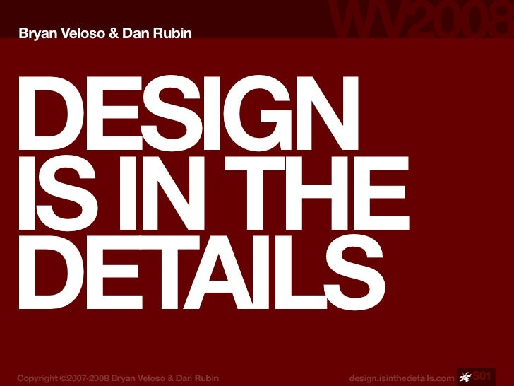 Bryan Veloso & Dan Rubin     DESIGN IS IN THE DETAILS                            S01