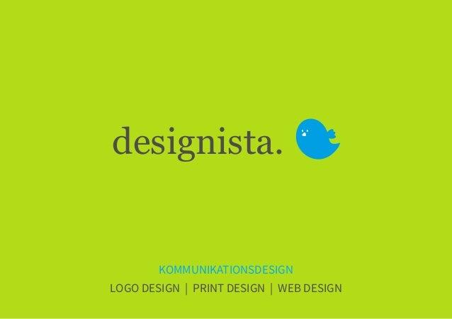 designista. KOMMUNIKATIONSDESIGN LOGO DESIGN | PRINT DESIGN | WEB DESIGN