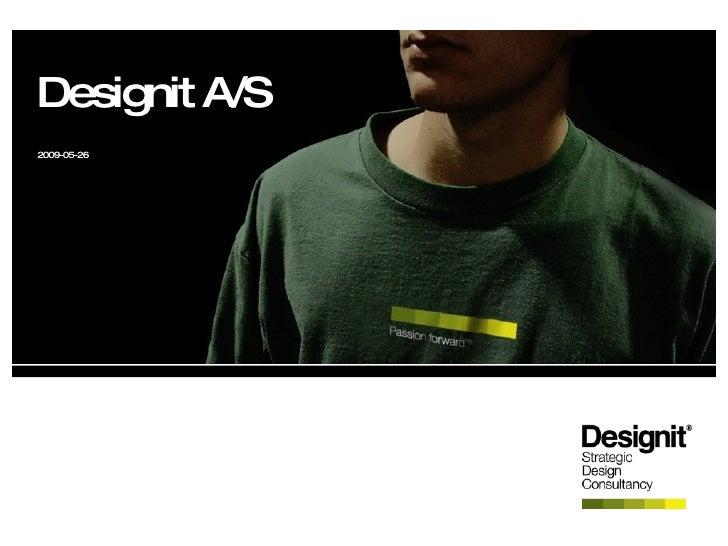 Designit A/S <ul><li>2009-05-26 </li></ul>