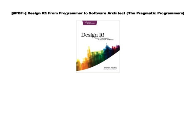 Pdf Design It From Programmer To Software Architect The Pragma