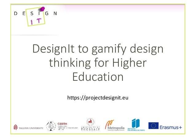 DesignIt togamifydesign thinkingforHigher Education https://projectdesignit.eu