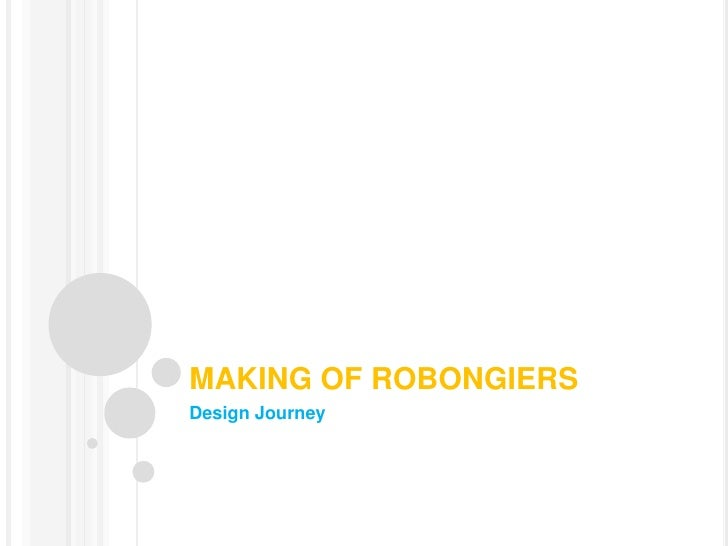 MAKING OF ROBONGIERS<br />Design Journey<br />