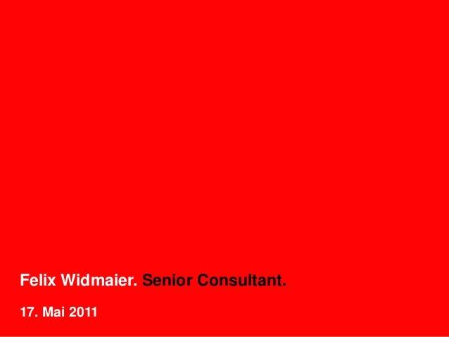 Felix Widmaier. Senior Consultant.17. Mai 2011