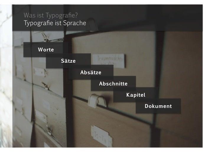 Was ist Typografie?Typografie ist Sprache<br />Worte<br />Sätze<br />Absätze<br />Abschnitte<br />Kapitel<br />Dokument<br />