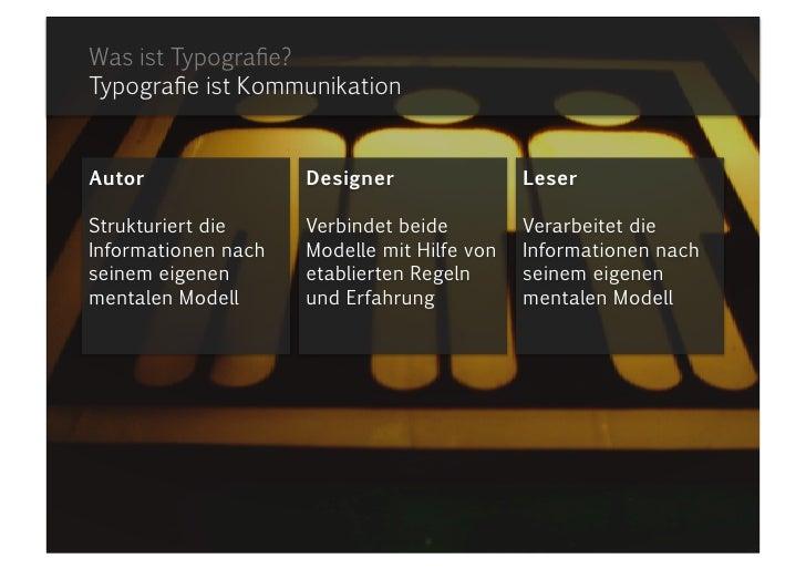 Autor<br />Strukturiert die Informationen nach seinem eigenen mentalen Modell <br />Was ist Typografie?Typografie ist Komm...