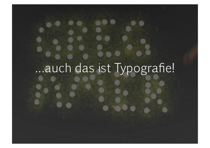 …auch das ist Typografie!<br />