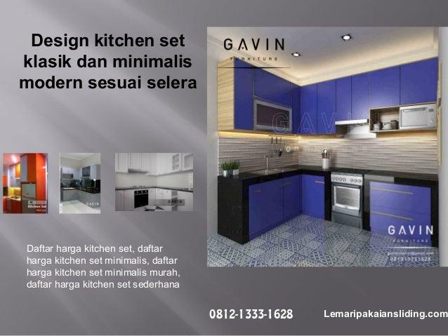 Design Kitchen Set Minimalis Modern 2018 By Gavin Furniture