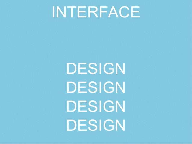 INTERFACEDESIGNDESIGNDESIGNDESIGN