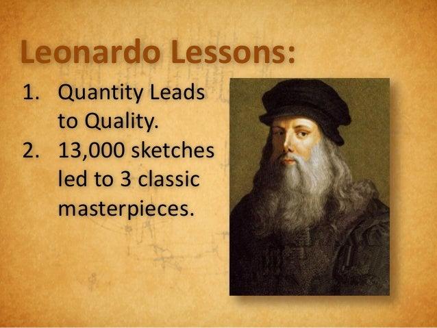 Leonardo Lessons:1. Positive judgment   shuts you down.2. Negative judgment   shuts you down.3. Your own judgment   blocks...