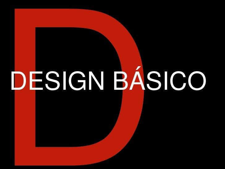 D<br />DESIGN BÁSICO<br />