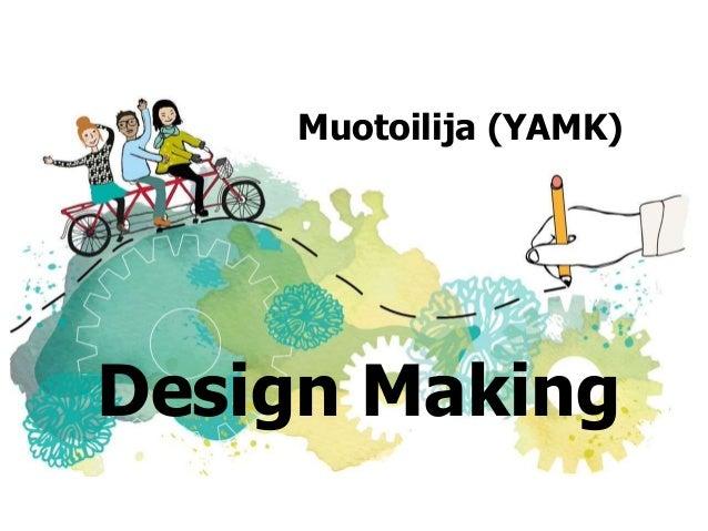 Muotoilija (YAMK) Design Making
