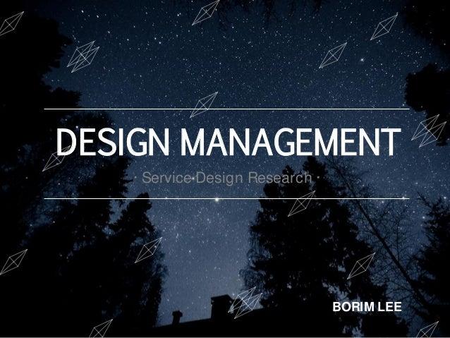 DESIGN MANAGEMENT BORIM LEE ·Service Design Research ·