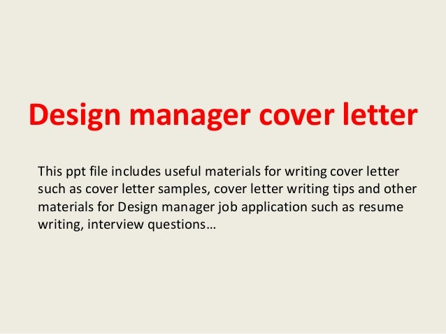 design manager cover letter this ppt file includes useful materials for writing cover letter such as