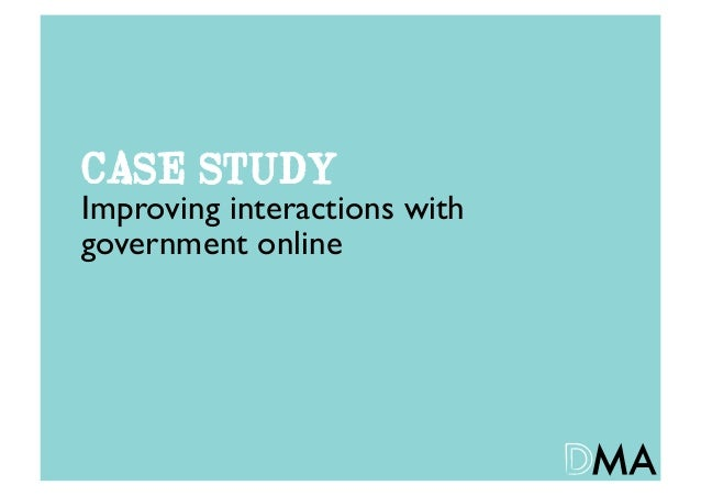 CASE STUDYImproving interactions with government online