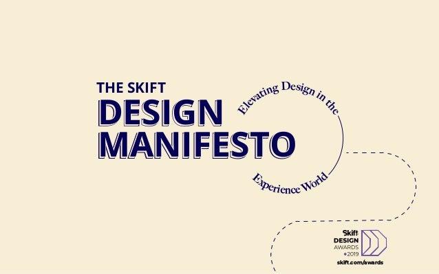 DESIGN MANIFESTO El evating Design in t he Experience World THE SKIFT DESIGN MANIFESTO skift.com/awards