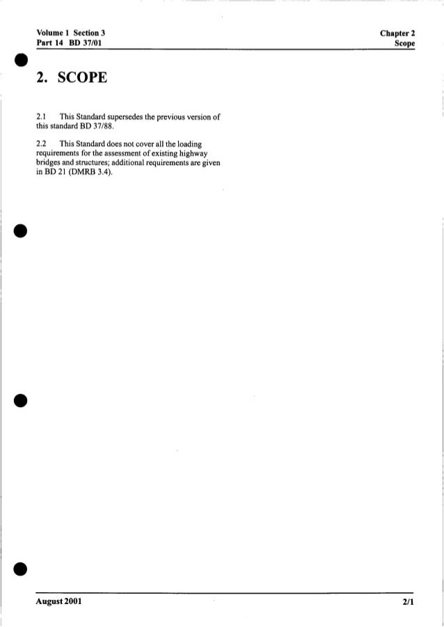 0 0 Volume 1 Section3 Chapter2 Part 14 BD 37/01 Scope 2. SCOPE 2.1 this standard BD 37/88. This Standard supersedes the pr...