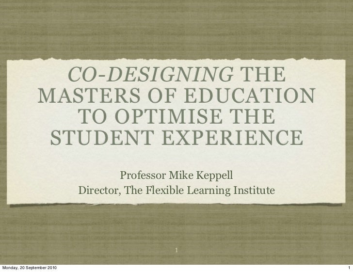 CO-DESIGNING THE                 MASTERS OF EDUCATION                    TO OPTIMISE THE                  STUDENT EXPERIEN...