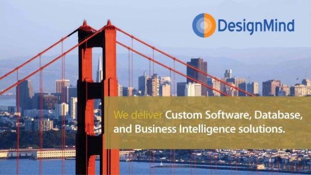 DesignMind  Business Intelligence  Data Warehouse Architecture & Implementation  Big Data Cloudera, Platfora, Tableau  Mic...