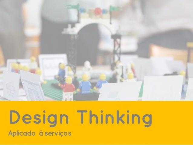 Design Thinking Aplicado à serviços