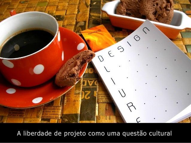 A liberdade de projeto como uma questão cultural