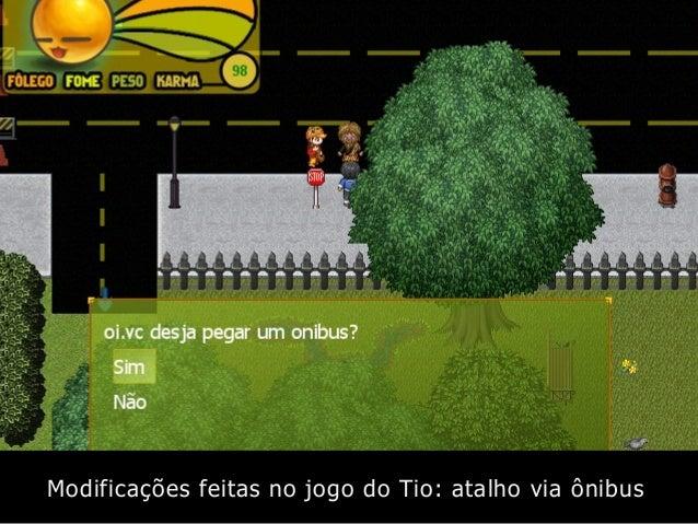 Modificações feitas no jogo do Tio: atalho via ônibus