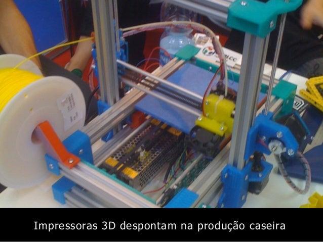 Impressoras 3D despontam na produção caseira