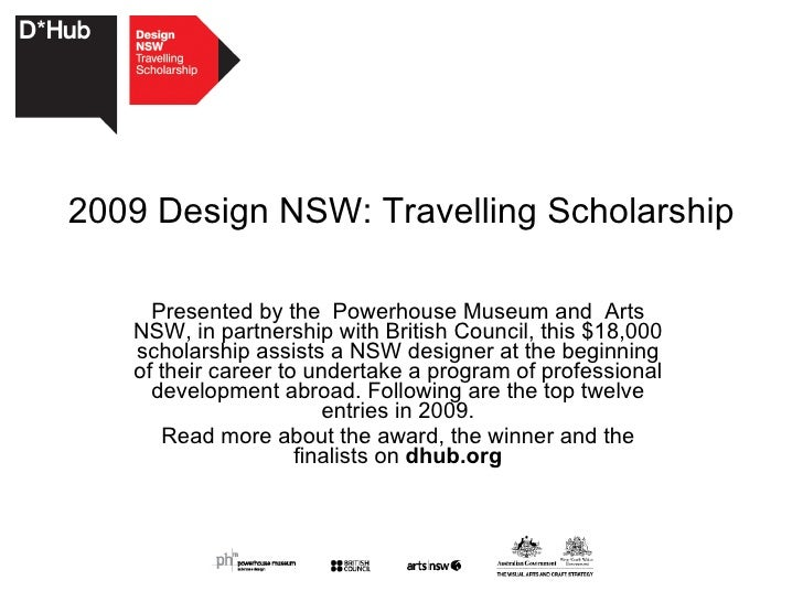 2009 Design NSW: Travelling Scholarship Presented by the  Powerhouse Museum and  Arts NSW, in partnership with British Cou...