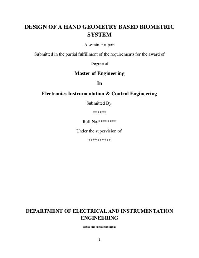 1DESIGN OF A HAND GEOMETRY BASED BIOMETRICSYSTEMA seminar reportSubmitted in the partial fulfillment of the requirements f...