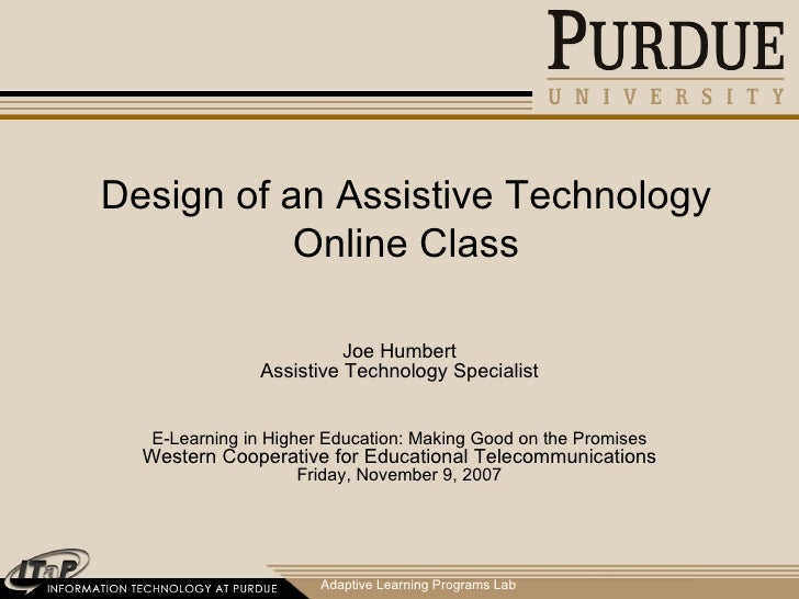 Adaptive Learning Programs Lab Design of an Assistive Technology Online Class Joe Humbert Assistive Technology Specialist ...
