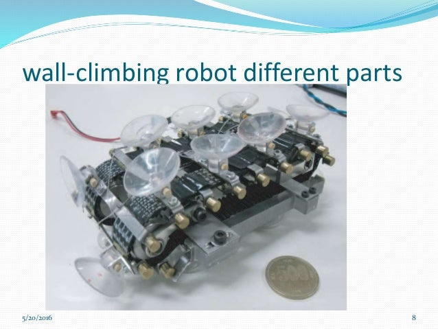 wall climbing robot Learn the physics of suction and air-pressure as you construct 7 models, including an astonishing wall-climbing robot that actually walks up smooth, vertical.
