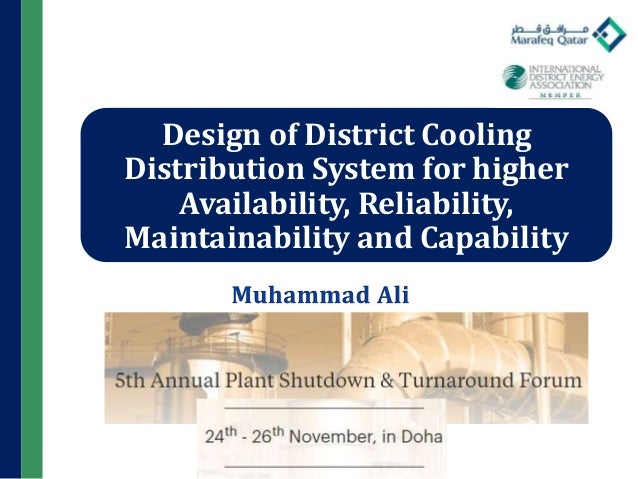 Design of District Cooling Distribution System for higher Availability, Reliability, Maintainability and Capability