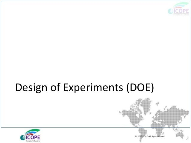 © 2013 ICOPE - All rights reserved. Design of Experiments (DOE)