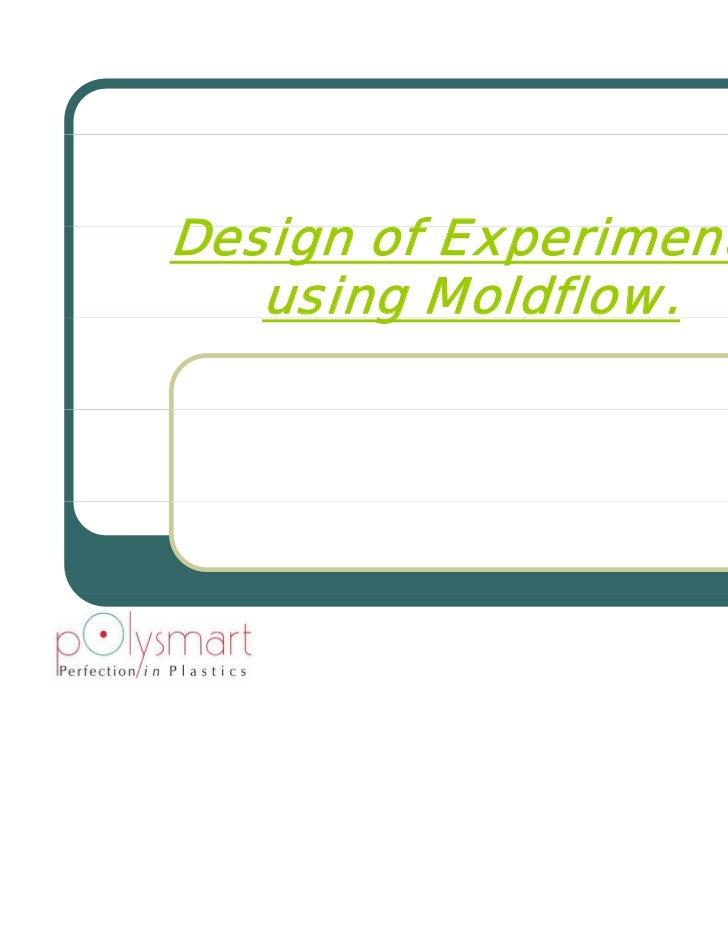 Design of ED i     f Experiments               i   t   using Moldflow.       g