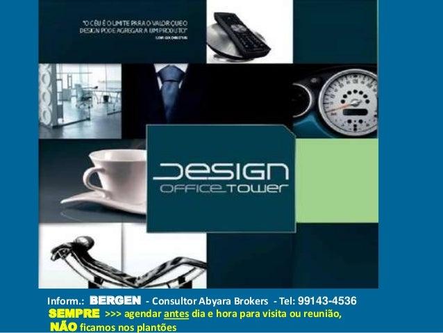 Inform.: BERGEN - Consultor Abyara Brokers - Tel: 99143-4536SEMPRE >>> agendar antes dia e hora para visita ou reunião, NÃ...