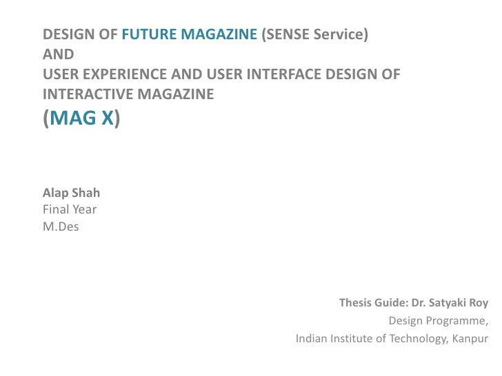 DESIGN OF FUTURE MAGAZINE (SENSE Service)ANDUSER EXPERIENCE AND USER INTERFACE DESIGN OF INTERACTIVE MAGAZINE (MAG X)Alap ...