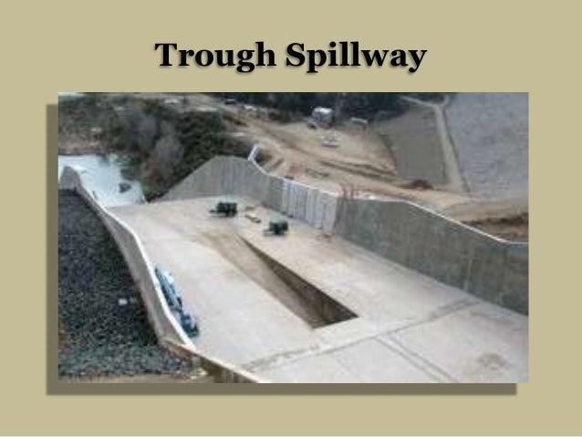 Trough Spillway