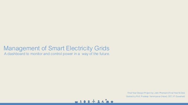 Management of Smart Electricity Grids  A dashboard to monitor and control power in a way of the future.  Final Year Design...