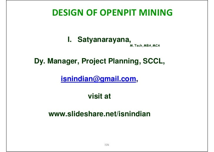DESIGN OF OPENPIT MINING         I. Satyanarayana,                          M.Tech,MBA,MCADy. Manager, Project Planning, S...
