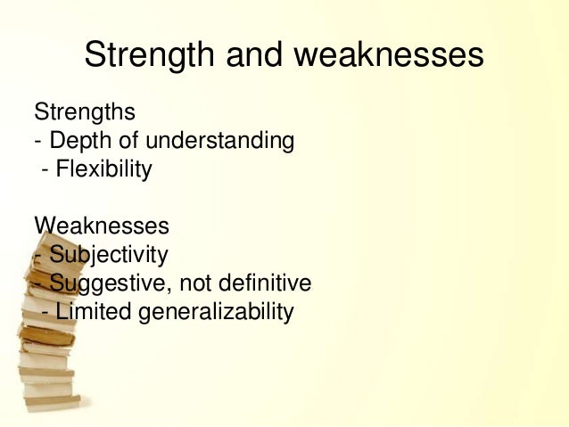 strengths and weaknesses of reliability and validity Validity is the extent to which a concept, conclusion or measurement is well- founded and likely  however, just because a measure is reliable, it is not  necessarily valid eg a scale that is 5  causal, it is correlational you can only  conclude that a occurs together with b both techniques have their strengths and  weaknesses.
