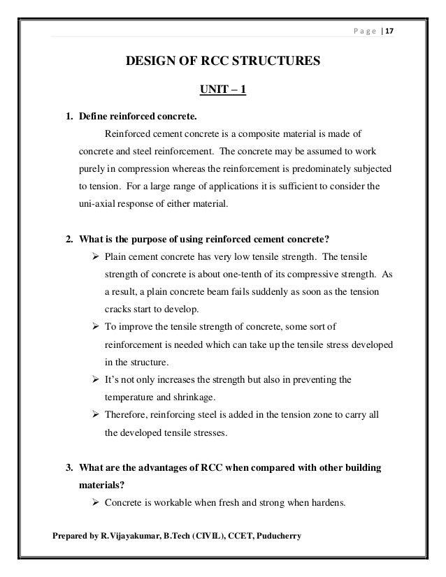 P a g e | 17 Prepared by R.Vijayakumar, B.Tech (CIVIL), CCET, Puducherry DESIGN OF RCC STRUCTURES UNIT – 1 1. Define reinf...