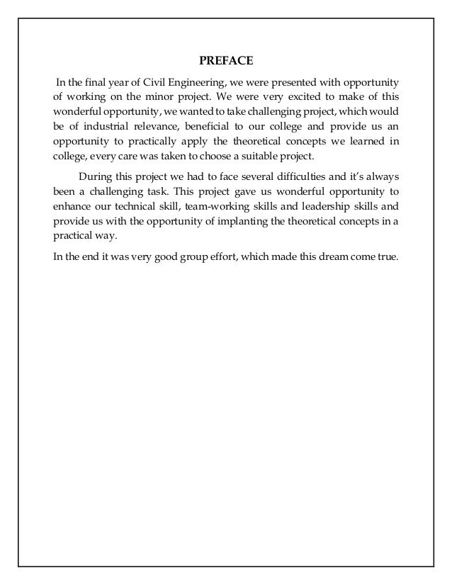 PREFACE In the final year of Civil Engineering, we were presented with opportunity of working on the minor project. We wer...